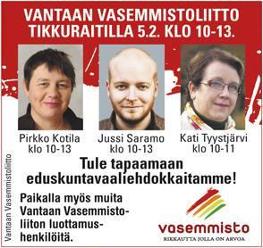 Vantaan Vasemmistoliitto Tikkuraitilla 5.2. klo 10-13